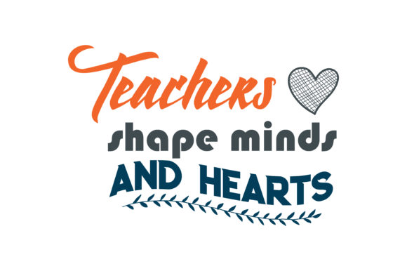 Download Free Teachers Shape Minds And Hearts Quote Svg Cut Graphic By SVG Cut Files