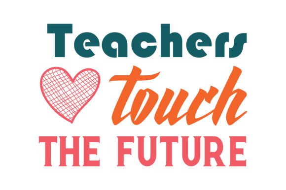 Download Free Teachers Touch The Future Quote Svg Cut Graphic By Thelucky for Cricut Explore, Silhouette and other cutting machines.