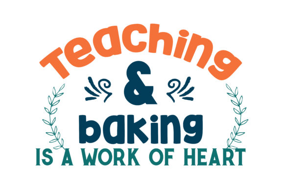 Download Free Teaching Baking Is A Work Of Heart Quote Svg Cut Graphic By for Cricut Explore, Silhouette and other cutting machines.