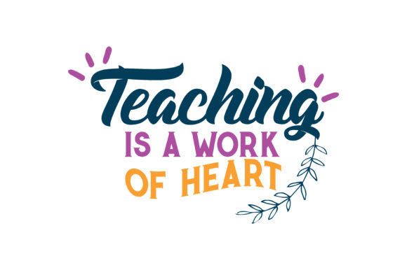 Download Free Teaching Is A Work Of Heart Quote Svg Cut Graphic By Thelucky for Cricut Explore, Silhouette and other cutting machines.