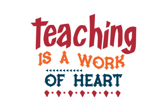 Download Free Teaching Is A Work Of Heart Quote Svg Cut Graphic By Thelucky Creative Fabrica for Cricut Explore, Silhouette and other cutting machines.