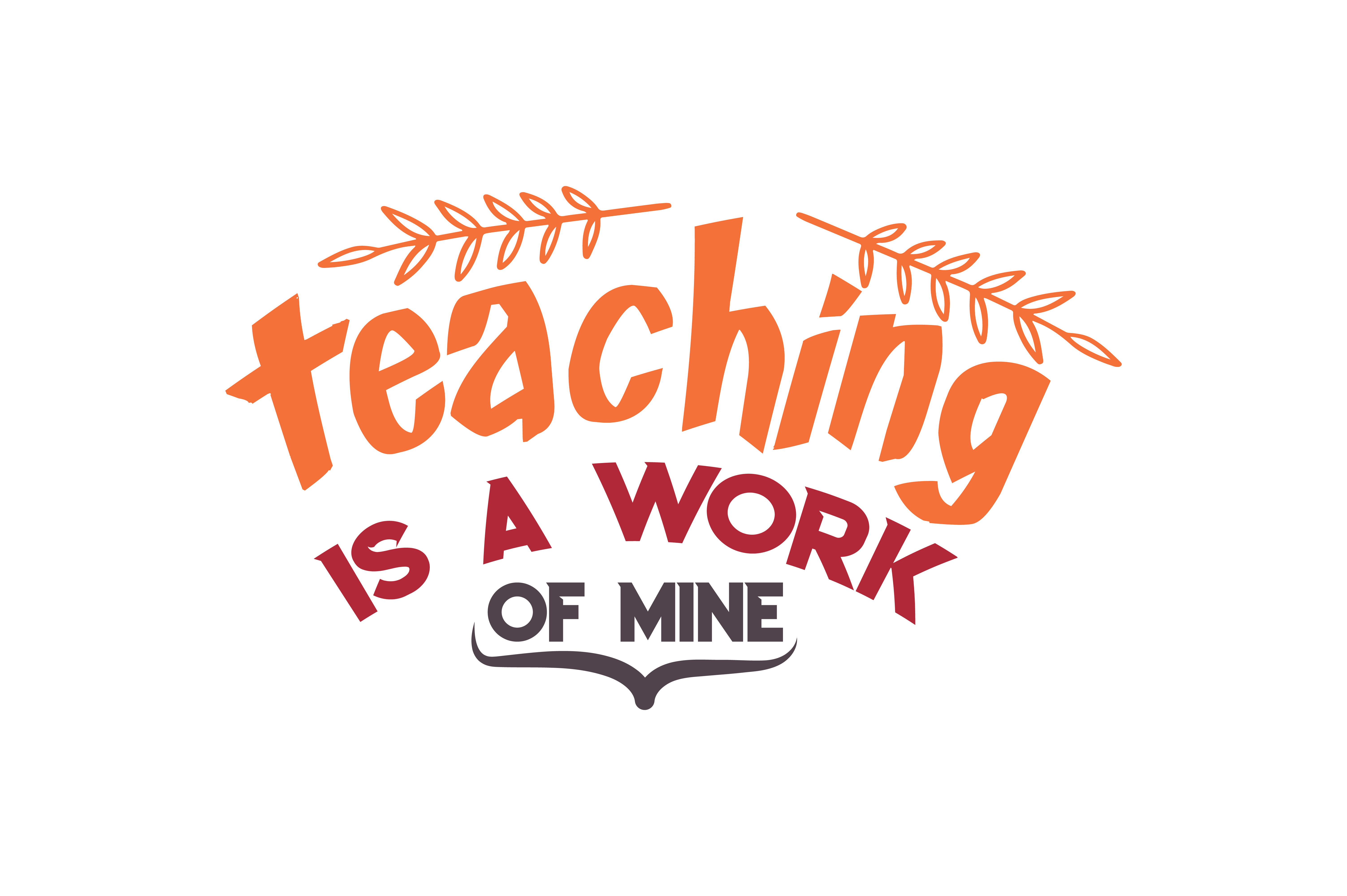 Download Free Teaching Is A Work Of Mine Quote Svg Cut Graphic By Thelucky SVG Cut Files