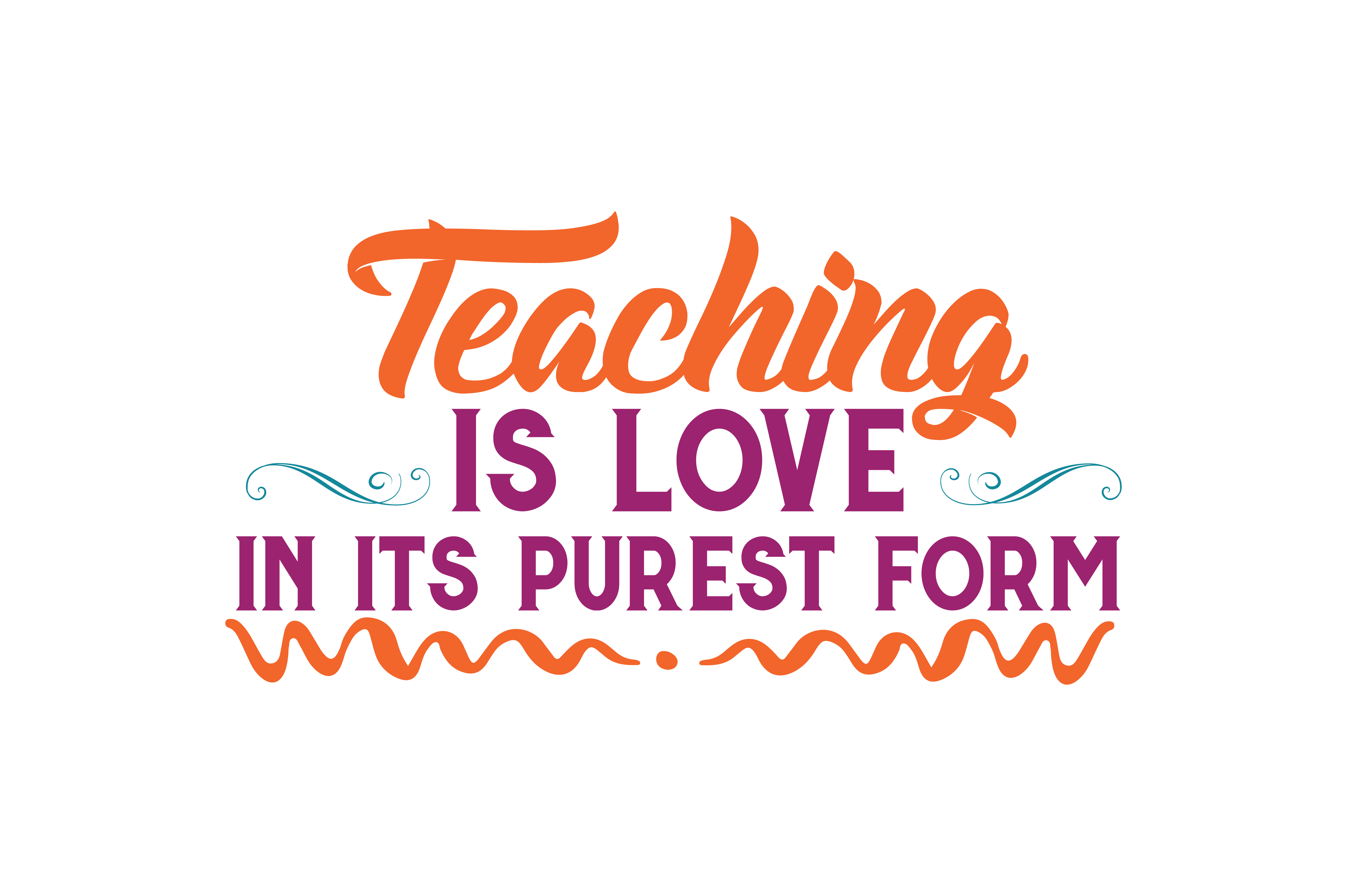 Download Free Teaching Is Love In Its Purest Form Quote Svg Cut Graphic By for Cricut Explore, Silhouette and other cutting machines.