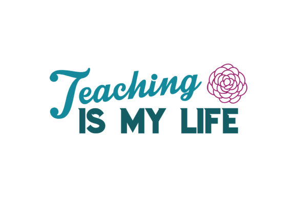 Download Free Teaching Is My Life Quote Svg Cut Graphic By Thelucky Creative for Cricut Explore, Silhouette and other cutting machines.