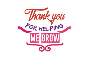 Download Free Thank You For Helping Me Grow Quote Svg Cut Grafico Por Thelucky for Cricut Explore, Silhouette and other cutting machines.
