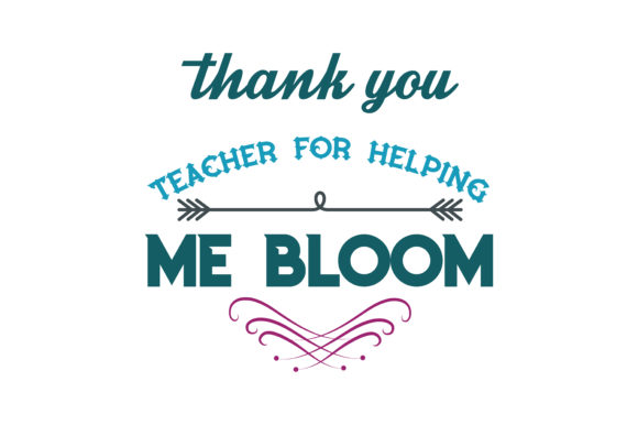 photograph about Thanks for Helping Me Bloom Printable called Thank by yourself instructor for encouraging me bloom Quotation SVG Minimize