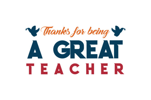 Thanks For Being A Great Teacher Quote Svg Cut Graphic By