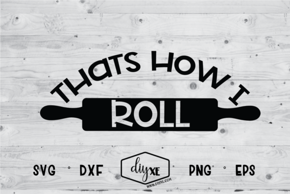Download Free That S How I Roll Graphic By Sheryl Holst Creative Fabrica for Cricut Explore, Silhouette and other cutting machines.