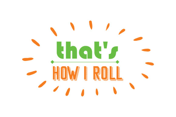 Download Free That S How I Roll Quote Svg Cut Graphic By Thelucky Creative for Cricut Explore, Silhouette and other cutting machines.