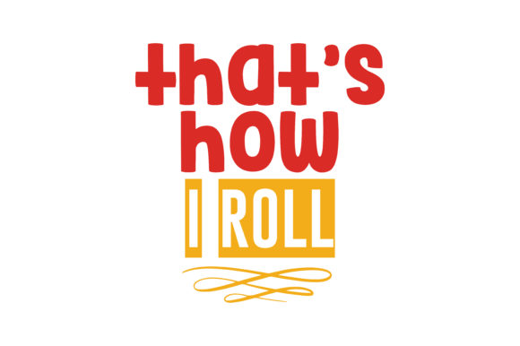 Download Free That S How I Roll Quote Svg Cut Graphic By Thelucky Creative SVG Cut Files