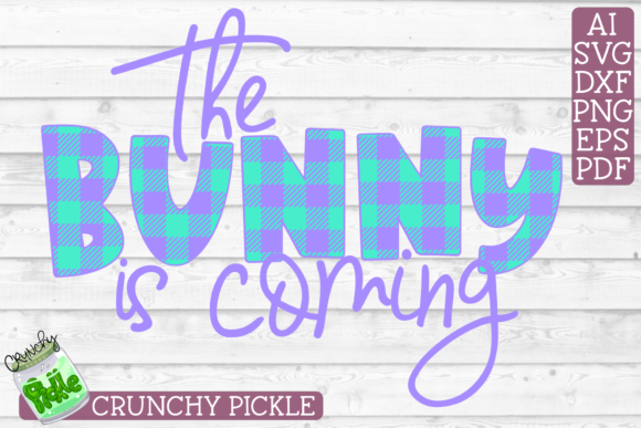 The Bunny is Coming Easter Phrase Buffalo Plaid Graphic Crafts By Crunchy Pickle - Image 2