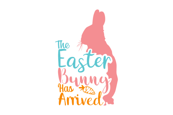 Download Free The Easter Bunny Has Arrived Set Svg Vector Image Graphic By for Cricut Explore, Silhouette and other cutting machines.