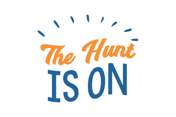 The Hunt Is On Quote Svg Cut Graphic By Thelucky Creative Fabrica