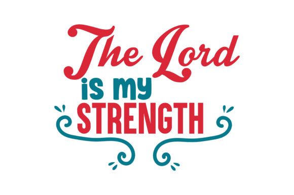 Download Free The Lord Is My Strength Quote Svg Cut Graphic By Thelucky for Cricut Explore, Silhouette and other cutting machines.