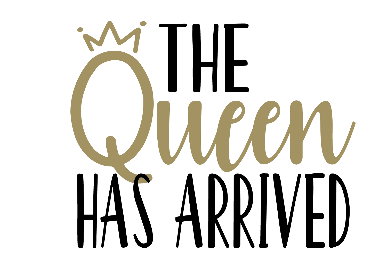 Download Free The Queen Has Arrived New Baby Graphic By Krazykittyimages for Cricut Explore, Silhouette and other cutting machines.