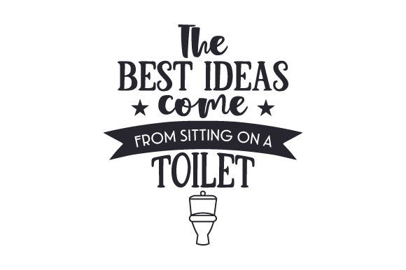 Download Free The Best Ideas Come From Sitting On A Toilet Svg Cut File By for Cricut Explore, Silhouette and other cutting machines.