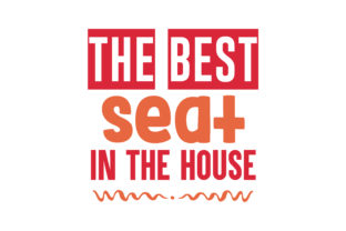 Download Free The Best Seat In The House Quote Svg Cut Graphic By Thelucky for Cricut Explore, Silhouette and other cutting machines.