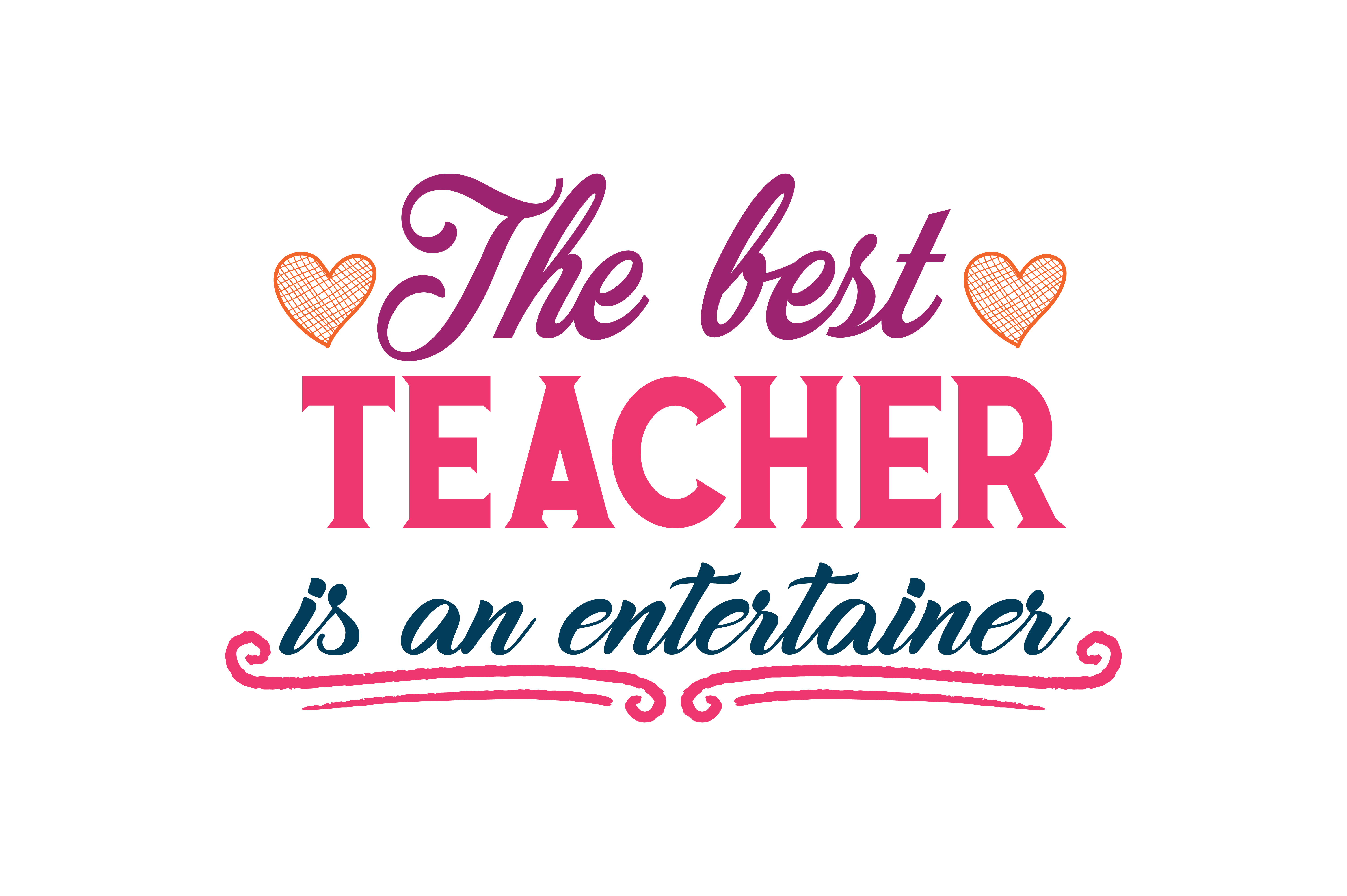 The Best Teacher Is An Entertainer Quote Svg Cut Graphic By Thelucky Creative Fabrica