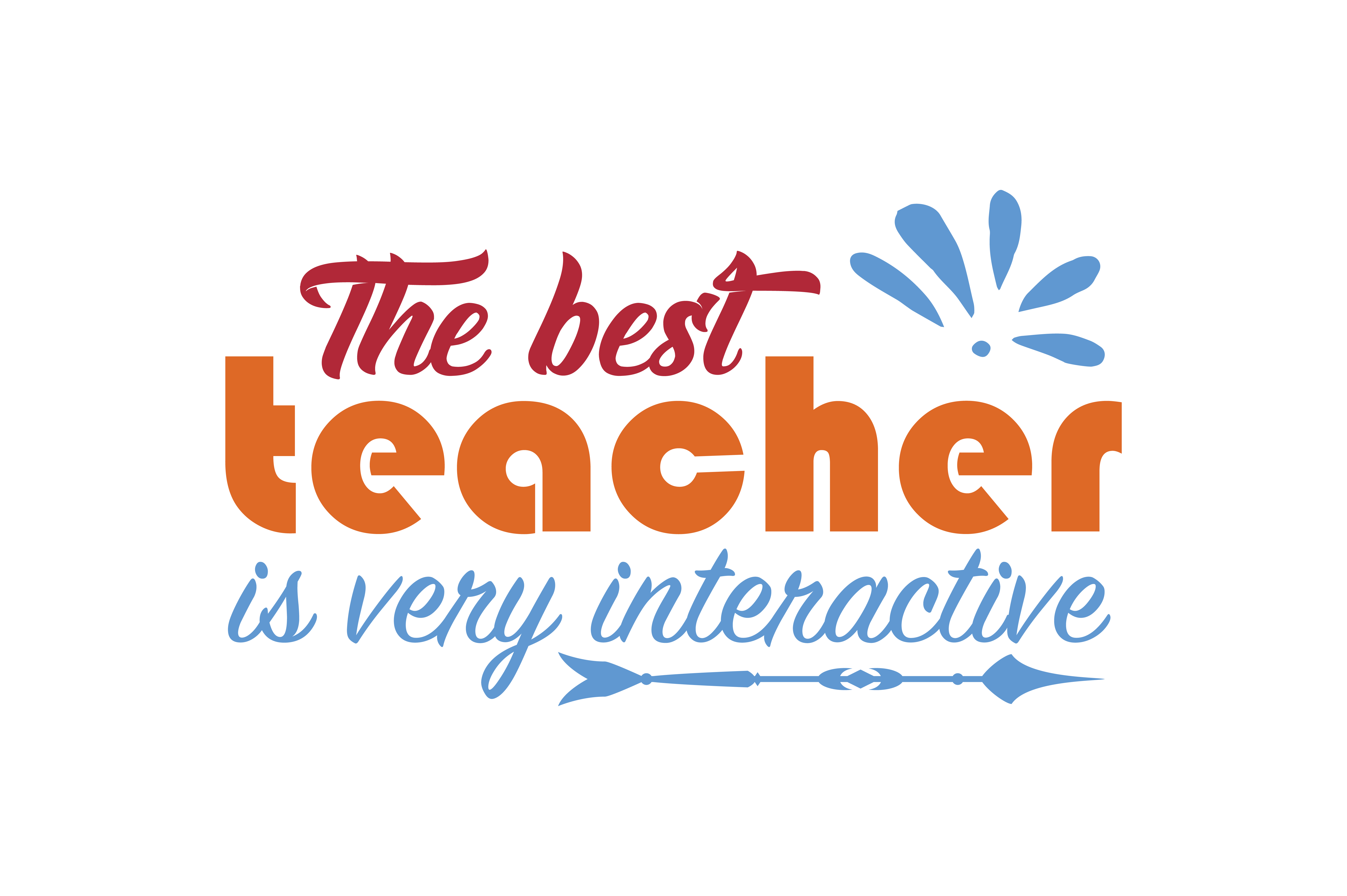The Best Teacher Is Very Interactive Quote Svg Cut Graphic By Thelucky Creative Fabrica