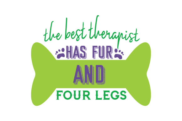 Print on Demand: The Best Therapist Has Fur and Four Legs Quote SVG Cut Graphic Crafts By TheLucky
