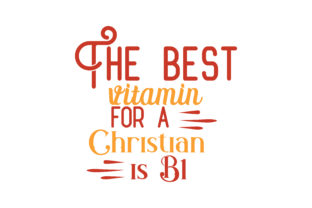 Download Free The Best Vitamin For A Christian Is B1 Quote Svg Cut Graphic By for Cricut Explore, Silhouette and other cutting machines.