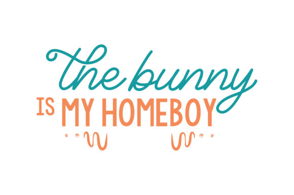 Print on Demand: The Bunny is My Homeboy Quote SVG Cut Graphic Crafts By TheLucky