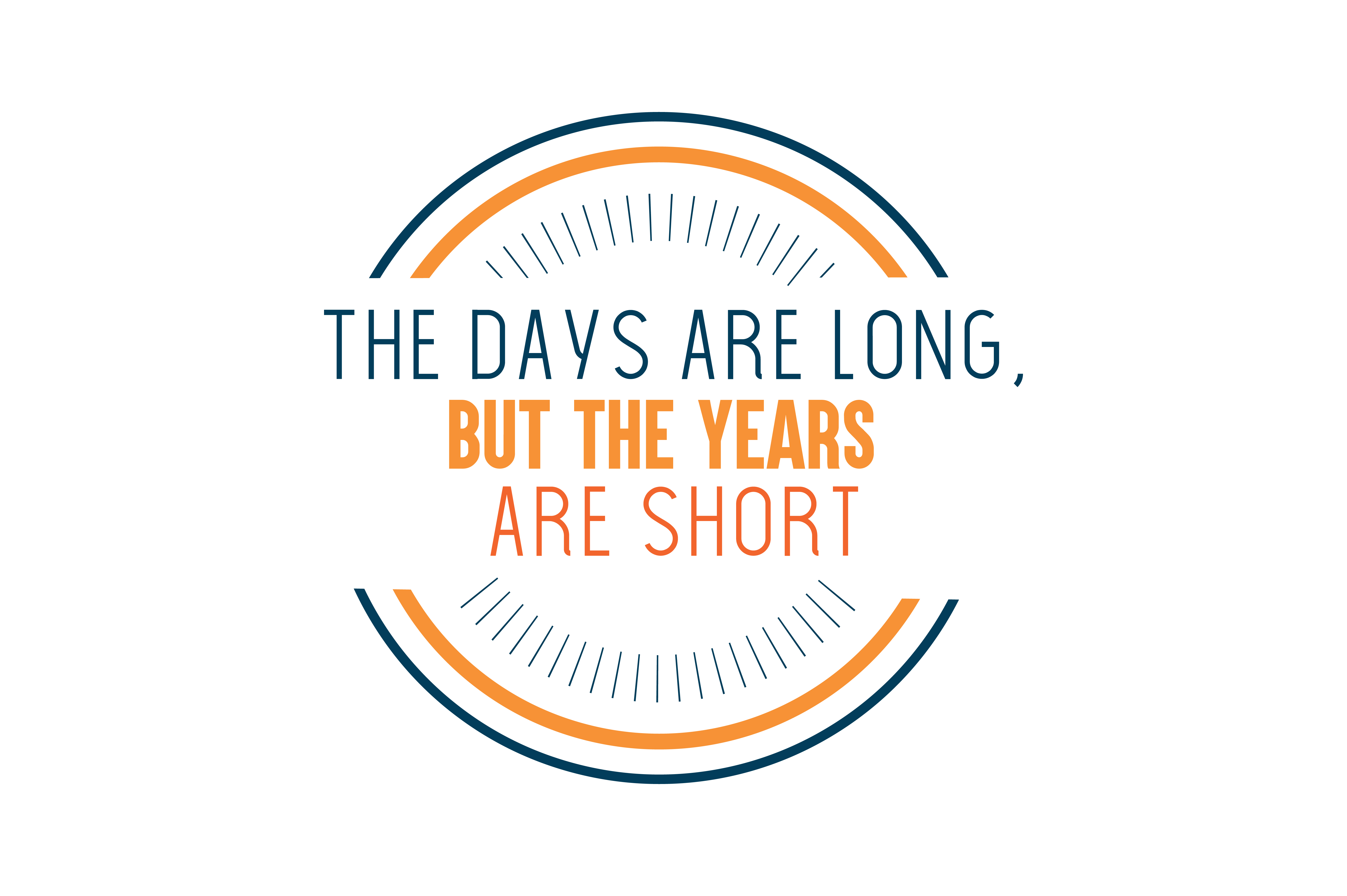 The Days Are Longbut The Years Are Short Quote Svg Cut Graphic By