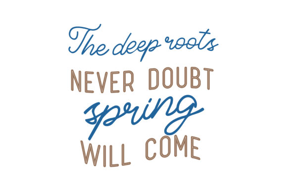 Download Free The Deep Roots Never Doubt Spring Will Come Quote Svg Cut Graphic for Cricut Explore, Silhouette and other cutting machines.