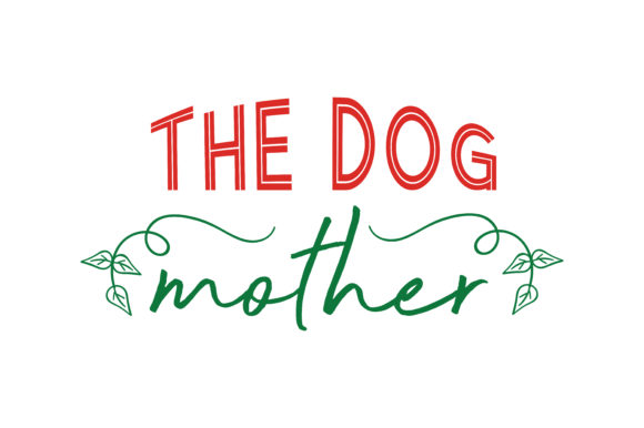 Print on Demand: The Dog Mother Quote SVG Cut Graphic Crafts By TheLucky