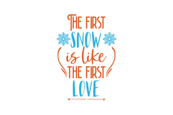 Download Free The First Snow Is Like The First Love Quote Svg Cut Graphic By Thelucky Creative Fabrica for Cricut Explore, Silhouette and other cutting machines.