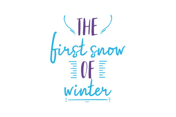 Print on Demand: The First Snow of Winter Quote SVG Cut Graphic Crafts By TheLucky