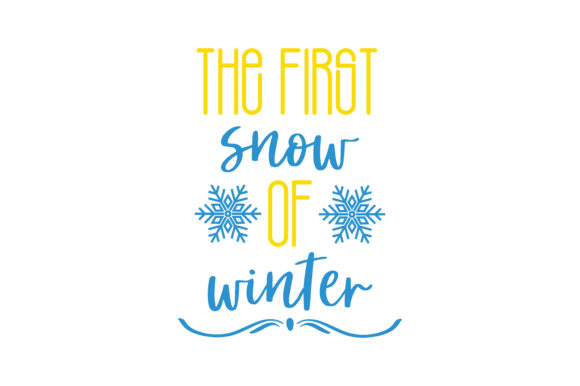 Download Free The First Snow Of Winter Quote Svg Cut Graphic By Thelucky for Cricut Explore, Silhouette and other cutting machines.