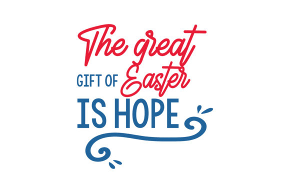 Print on Demand: The Great Gift of Easter is Hope Quote SVG Cut Graphic Crafts By TheLucky