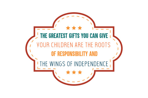 Download Free The Greatest Gifts You Can Give Your Children Are The Roots Of for Cricut Explore, Silhouette and other cutting machines.