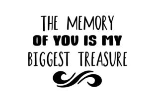 The Memory of You is My Biggest Treasure Remembrance Craft Cut File By Creative Fabrica Crafts