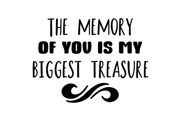 The Memory of You is My Biggest Treasure Craft Design By Creative Fabrica Crafts