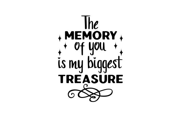 The Memory of You is My Biggest Treasure Remembrance Craft Cut File By Creative Fabrica Crafts - Image 1