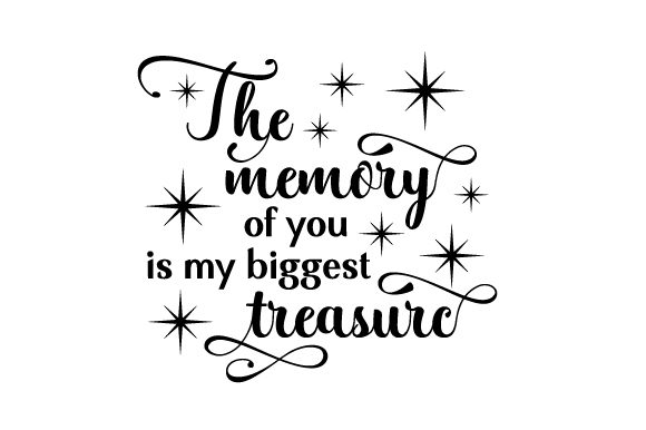 The Memory of You is My Biggest Treasure Memorial Archivo de Corte Craft Por Creative Fabrica Crafts