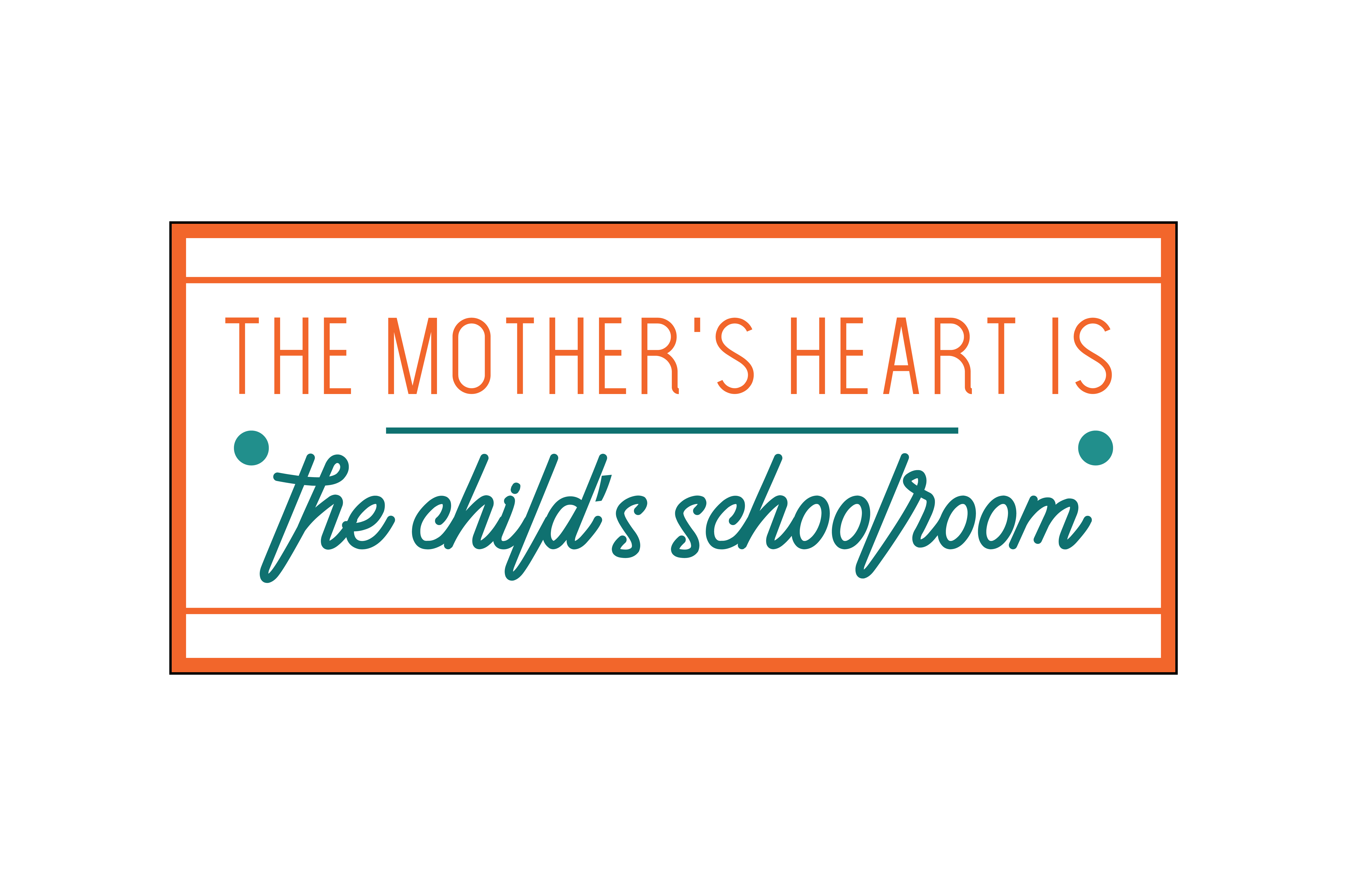 Download Free The Mother S Heart Is The Child S Schoolroom Quote Svg Cut for Cricut Explore, Silhouette and other cutting machines.