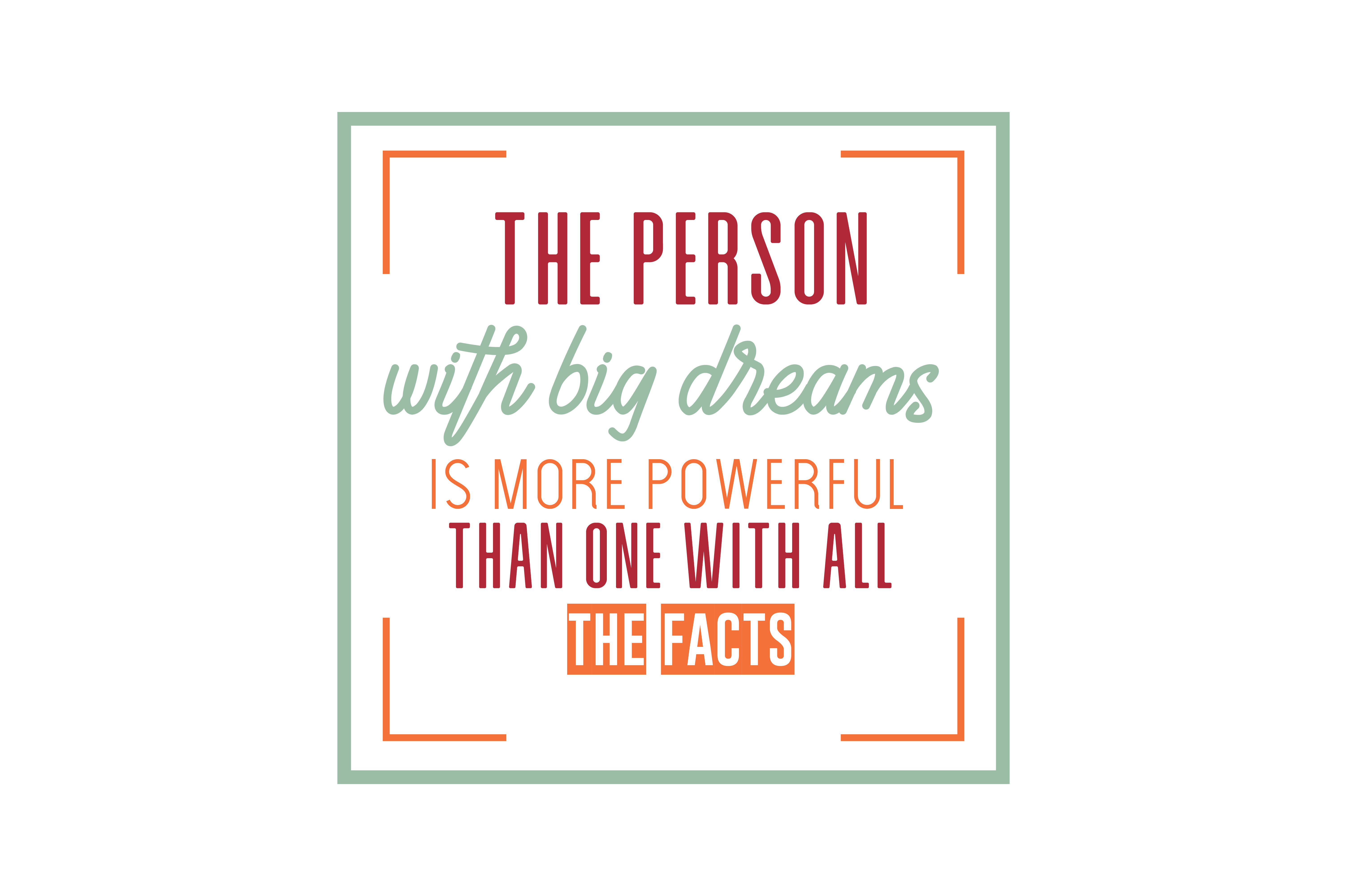 Download Free The Person With Big Dreams Is More Powerful Than One With All The for Cricut Explore, Silhouette and other cutting machines.