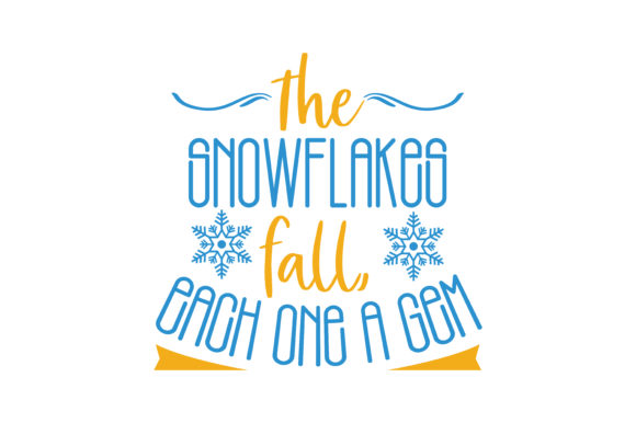 Download Free The Snowflakes Fall Each One A Gem Quote Svg Cut Graphic By for Cricut Explore, Silhouette and other cutting machines.
