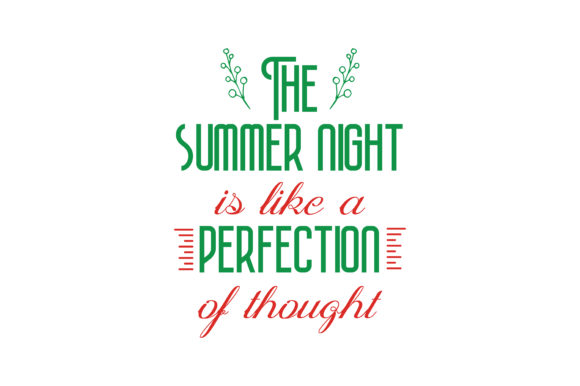 Download Free The Summer Night Is Like A Perfection Of Thought Quote Svg Cut for Cricut Explore, Silhouette and other cutting machines.