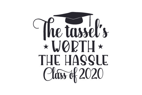 Download Free The Tassel S Worth The Hassle Class Of 2020 Svg Cut File By SVG Cut Files
