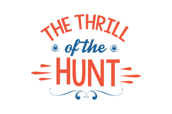 Download Free The Thrill Of The Hunt Quote Svg Cut Graphic By Thelucky for Cricut Explore, Silhouette and other cutting machines.