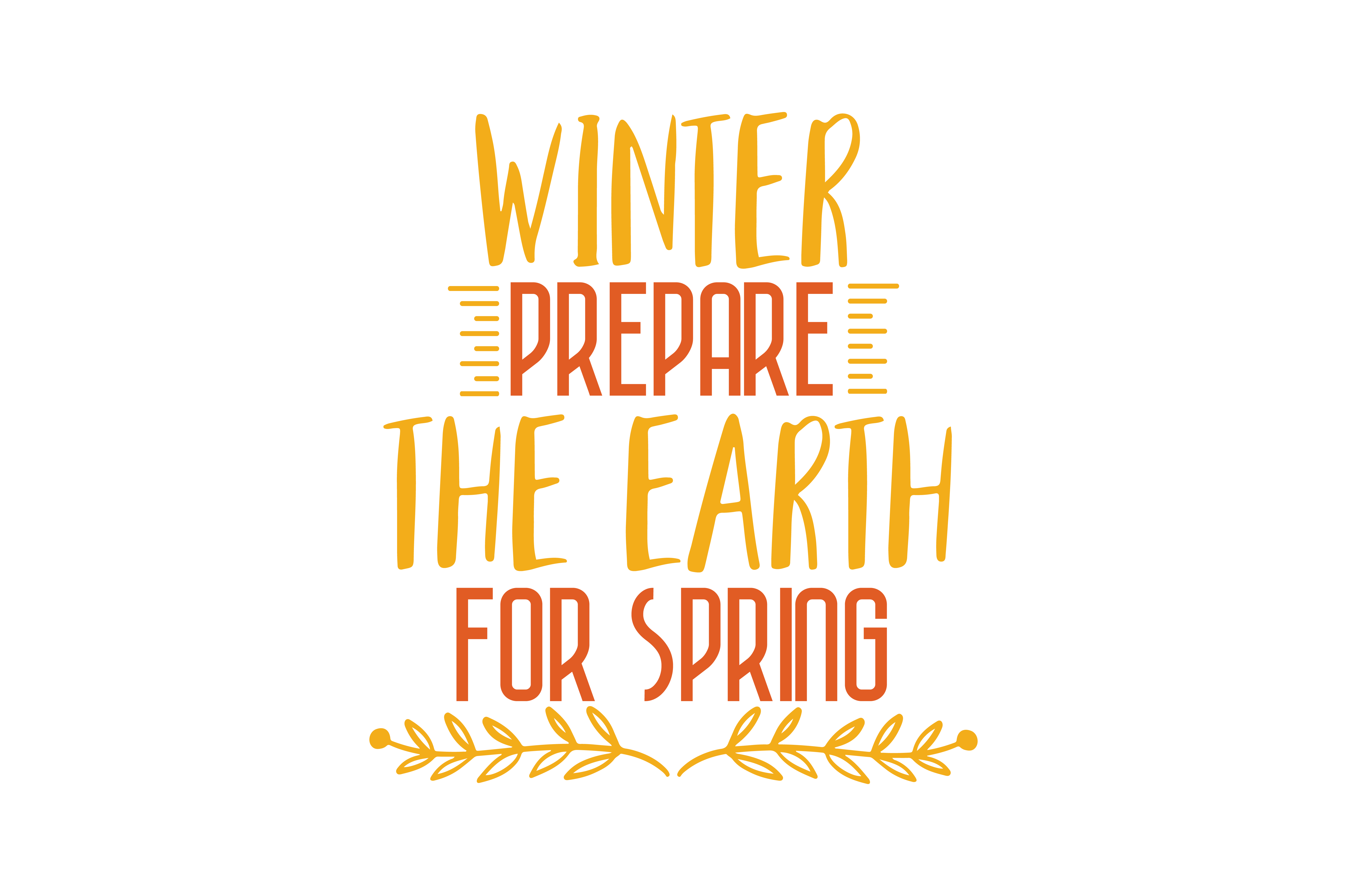 Download Free The Winter Prepare The Earth For Spring Quote Svg Cut Graphic By for Cricut Explore, Silhouette and other cutting machines.