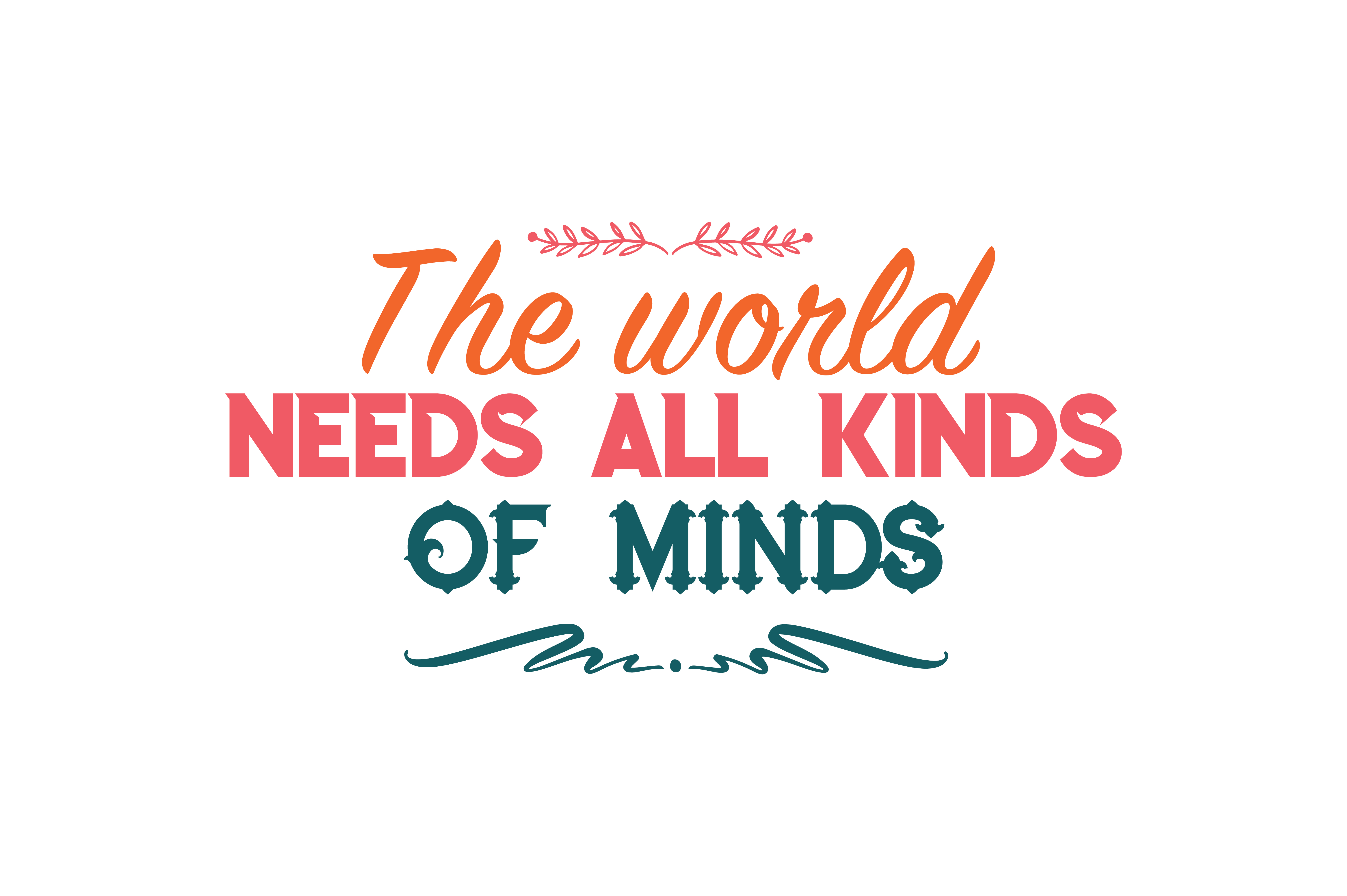 Download Free The World Needs All Kinds Of Minds Quote Svg Cut Graphic By for Cricut Explore, Silhouette and other cutting machines.