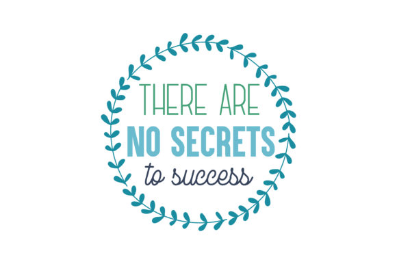 Download Free There Are No Secrets To Success Quote Svg Cut Graphic By for Cricut Explore, Silhouette and other cutting machines.