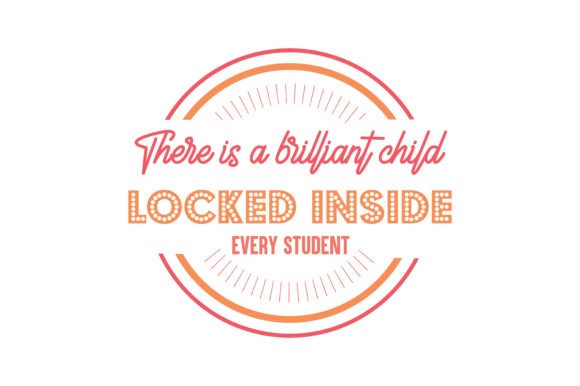 Download Free There Is A Brilliant Child Locked Inside Every Student Quote Svg for Cricut Explore, Silhouette and other cutting machines.
