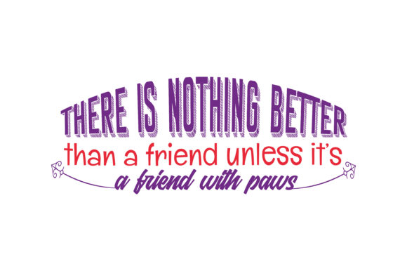 Print on Demand: There is Nothing Better Than a Friend Unless It's a Friend with Paws Quote SVG Cut Graphic Crafts By TheLucky