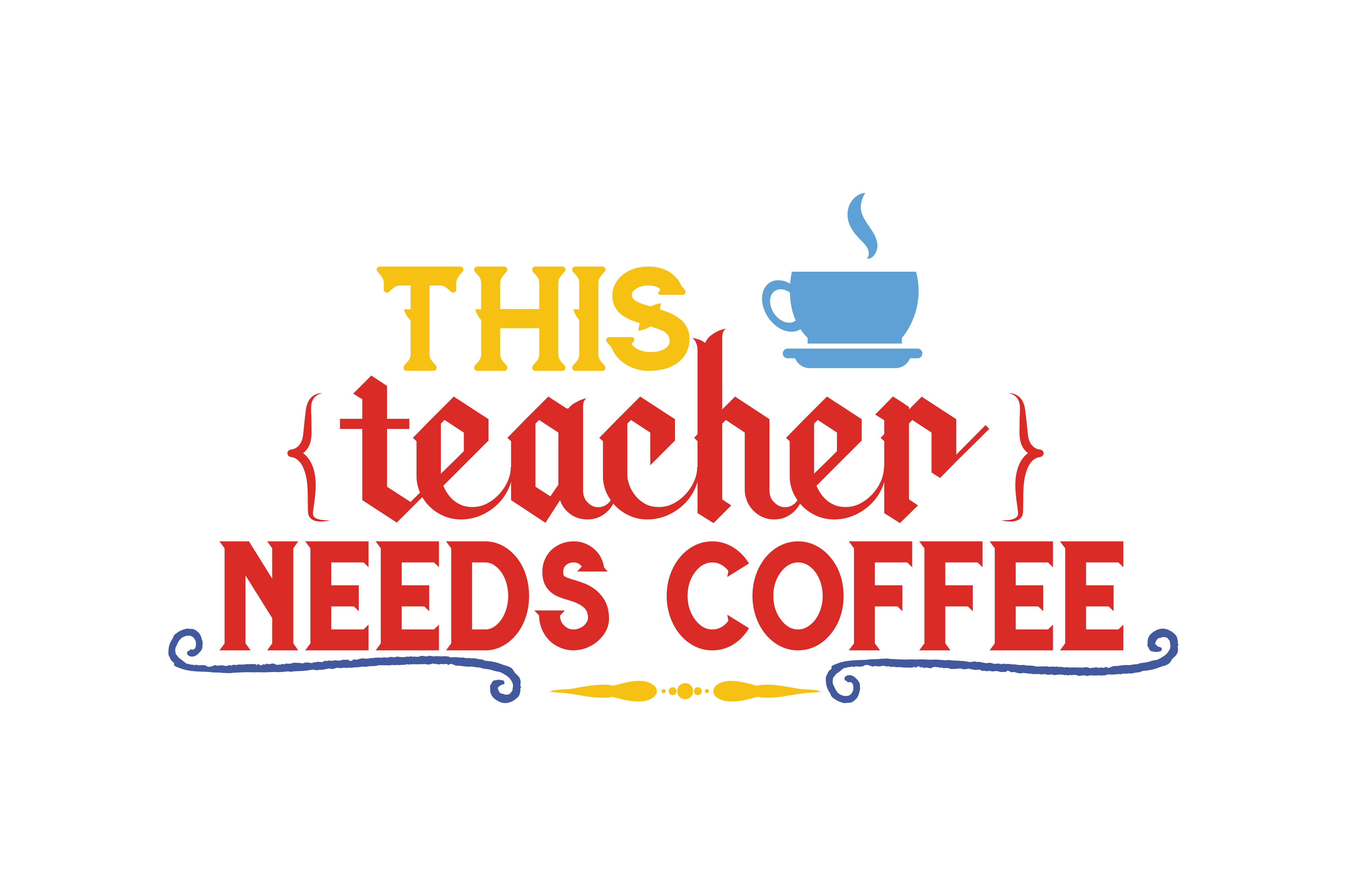 Download Free This Teacher Needs Coffee Quote Svg Cut Graphic By Thelucky for Cricut Explore, Silhouette and other cutting machines.
